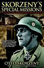 Skorzeny's Special Missions : The Memoirs of the Most Dangerous Man in Europe...