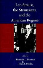 LEO STRAUSS, THE STRAUSSIANS, AND THE AMERICAN REGIME - NEW PAPERBACK BOOK
