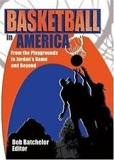 Basketball In America: From The Playgrounds To Jordan's Game And-ExLibrary
