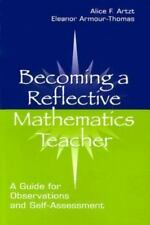 Becoming A Reflective Mathematics Teacher: A Guide for Observations and