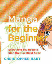 Manga for the Beginner: Everything you Need to Start Drawing Right Away! by Har
