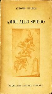 AMICI ALLO SPIEDO - ANTONIO BALDINI - VALLECCHI 1932
