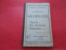 Première Année de GRAMMAIRE 1898 théorie 350 Exercices Larive Fleury colin 1898