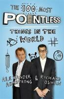 New, The 100 Most Pointless Things in the World: A pointless book written by the