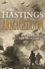 Armageddon: The Battle for Germany 1944-45, By Sir Max Hastings,in Used but Acce