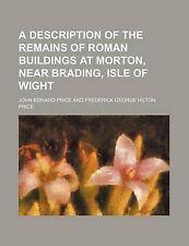 A description of the remains of Roman buildings at Morton, near Brading, Isle o