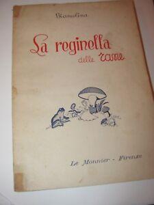 LA REGINELLA DELLE RANE di BIANCOLINA, LE MONNIER 1949
