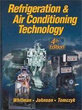 Refrigeration and AC Technology by William M. Johnson, Bill Whitman, John Tomczy