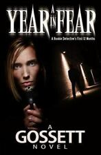 A Year in Fear : A Rookie Detective's First 12 Months by Harry Gossett (2013,...