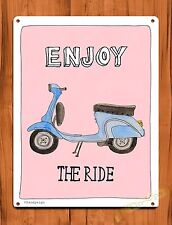 "TIN-UPS TIN SIGN ""Enjoy The Ride"" Moped Bike Motorcycle Kitchen Garage Decor"