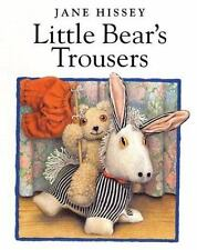 Little Bear's Trousers board book (Jane Hissey's Old Bear and Friends) by Hisse