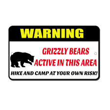 Grizzly Bear Active In Area Camp At Own Risk Novelty Funny Metal Sign 8 in x 12