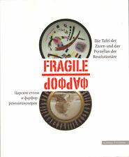 Fragile - Die Tafel der Zaren und das Porzellan der Revolutionäre Zweisprachig
