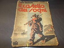 LUIGI UGOLINI.IL CASTELLO DEI SOGNI.SEI EDITORE.1944.ILLUSTRAZIONI PIQUILLO