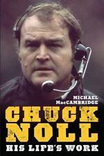 Chuck Noll: His Life's Work Hardcover Michael MacCambridge