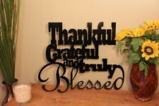 Metal Word Sign, Thankful Grateful and Truly Blessed, Home Décor, Christmas Gift