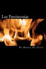 Lex Parsimoniae : Occam's Razor Reloaded by Miguel De Zayas (2010, Paperback)
