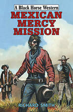 Mexican Mercy Mission by Smith, Richard