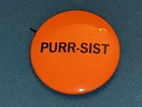 "VINTAGE ""Purr-sist"" Orange BUTTON PINBACK PIN Rare!"