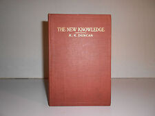 1914 The New Knowledge by Robert Kennedy Duncan