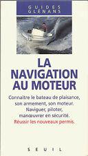 NAVIGAZIONE A MOTORE _LA NAVIGATION AU MOTEUR_ GUIDES GLENANS _SEUIL  1993