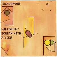 TUXEDOMOON Half-Mute + Scream with a View CD Electronic/New Wave/Experimental