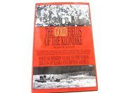 Hardback Book with Dust Jacket The Gold Fields of the Klondike Alaska Leonard