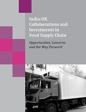 India-UK Collaborations and Investments in Food Supply Chain : Opportunities,...