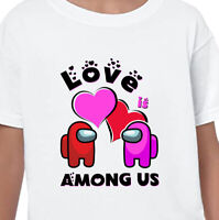 Among Us T-Shirt Valentines Day Gift Love is Crewmate Gamer Kids Men Ladies