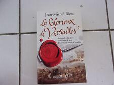 Jean Michel RIOU Les glorieux de Versailles (Flammarion 2013 TBE )