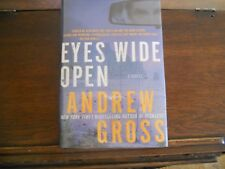 EYES WIDE OPEN by Andrew Gross, SIGNED, 1st/1st print (2011, Hardcover)