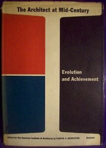THE ARCHITECT AT MID-CENTURY Evolution and Achievement - 1954 Hardcover w/ DJ