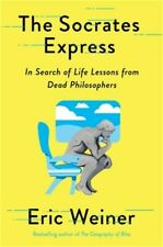 The Socrates Express: In Search of Life Lessons from Dead Philosophers (Hardback