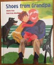 SHOES FROM GRANDPA BY MEM FOX ~NEW HARD COVER BOOK