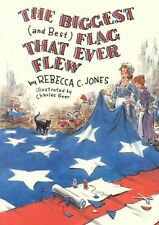 The Biggest (and Best) Flag That Ever Flew by Jones, Rebecca C., NEW Book, FREE