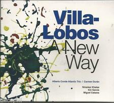 ALBERTO CONDE CARMEN DURAN - Villa-Lobos a new way - CD 2013 SIGILLATO SEALED