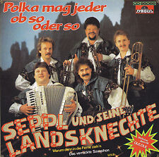 SEPPL UND SEINE LANDSKNECHTE - CD - POLKA MAG JEDER, OB SO ODER SO