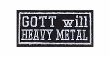 Gott will Heavy Metal Patch Aufnäher Badge Biker Heavy Rocker Bügelbild Kutte