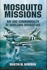 Mosquito Missions - RAF and Commonwealth de Havilland Mosquitoes - New Copy