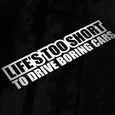 Life's Too Short To Drive Boring Cars Funny Sticker Decal, Car Van Window Bumper