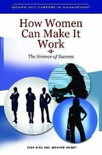 How Women Can Make It Work: The Science of Success (Women and Careers in Manage
