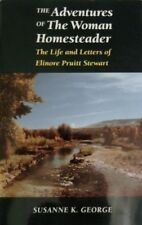 The Adventures of The Woman Homesteader: The Life and Letters of Elinore Pruitt