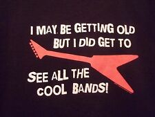 Guitar I may be getting old I did see all the cool BANDS black graphic M t shirt