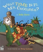 What Time Is It, Mr. Crocodile? by Judy Sierra (2007, Paperback)
