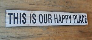 LARGE WASHED WOOD EFFECT SIGN / THIS IS OUR HAPPY PLACE / GIFT HOUSE UK SELLER