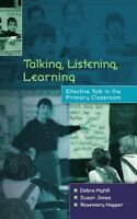 Talking, listening, learning: Effective Talk in the Primary Classroom, Myhill, .