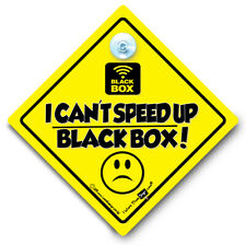 I Can't Speed Up Black Box Car Sign Suction Cup Vehicle Window Sign