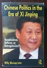 Chinese Politics in the Era of Xi Jinping Willy Wo-Lap Lam
