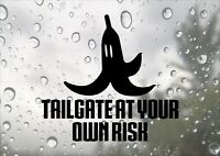 Tailgate At Your Own Risk Banana Inspired Design Car Funny Decal Vinyl Sticker