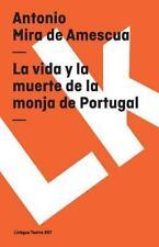 La Vida y Muerte de la Monja de Portugal (Paperback or Softback)